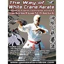 The Way of White Crane Karate - Speed & Evasion Techniques Volume 2