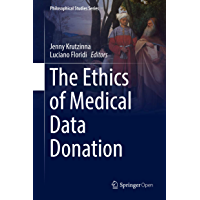The Ethics of Medical Data Donation (Philosophical Studies Series Book 137)