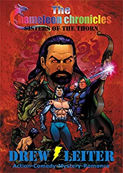 The Chameleon Chronicles: Sisters of the Thorn by [Leiter, Drew]