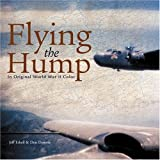 Flying the Hump: In Original World War II Color