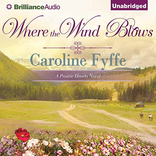 Where the Wind Blows: A Prairie Hearts Novel, Book 1 by Brilliance Audio