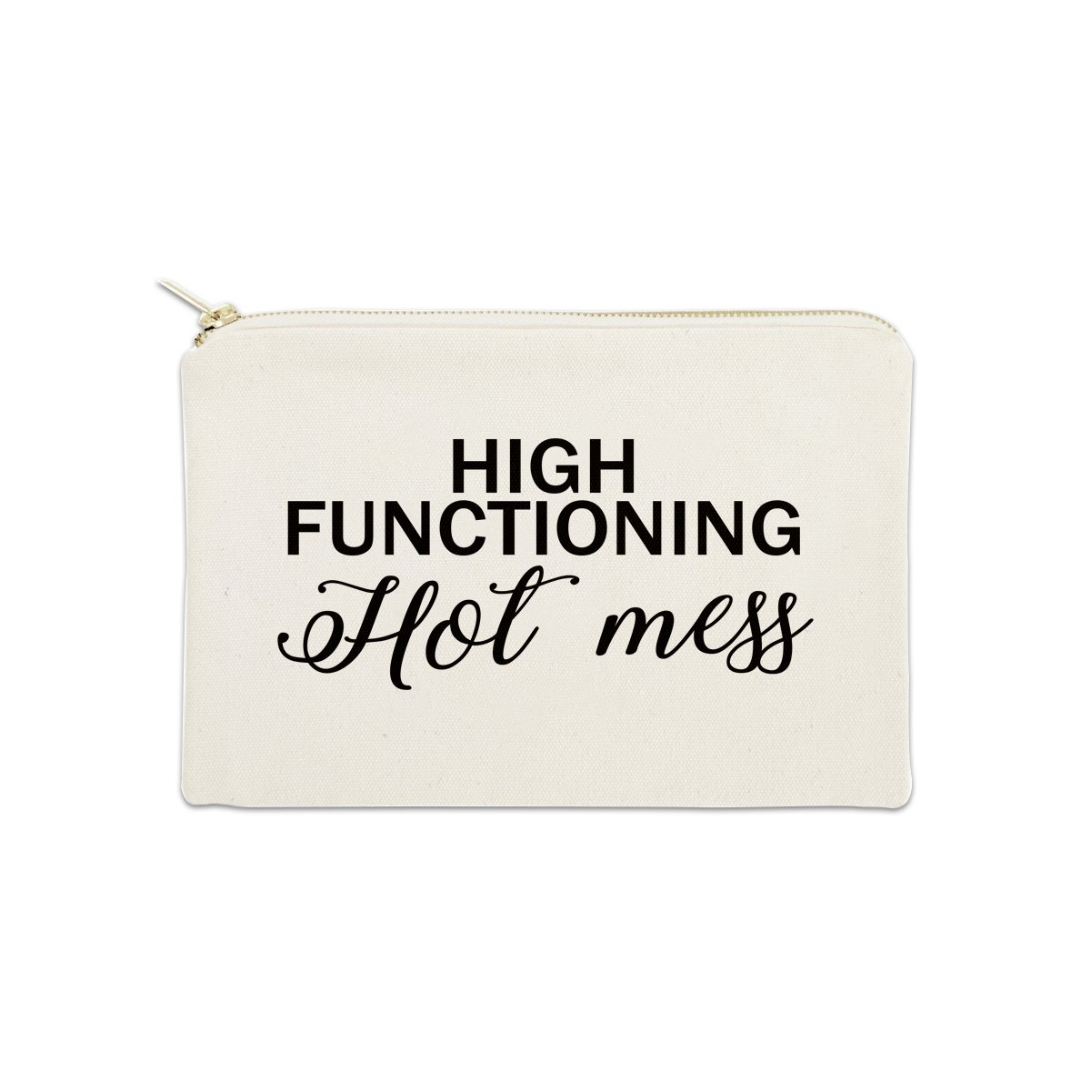 High Functioning Hot Mess 12 oz Cosmetic Makeup Cotton Canvas Bag - (Natural Canvas)