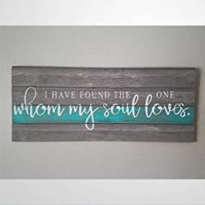 BYRON HOYLE I Have Found The One Whom My Soul Loves Love Sign Wedding Sign Wooden Sign Wood Plaque Wall Art Wall Hanger Home Decor