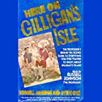 Here on Gilligan's Isle: The Professor's Behind-the-Scenes Guide to Everything You Ever Wanted to Know About Gilligan's Island, Including a Complete Episode Guide and More! | Russell Johnson,Steve Cox