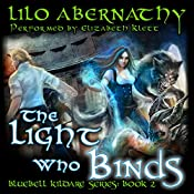 The Light Who Binds: Bluebell Kildare Series Book 2 | Lilo Abernathy