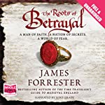 The Roots of Betrayal | James Forrester