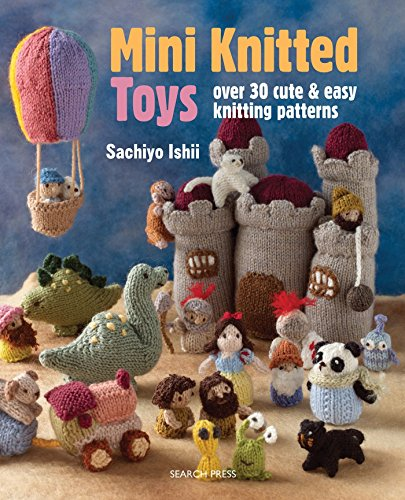 Mini Knitted Toys: Over 30 cute &