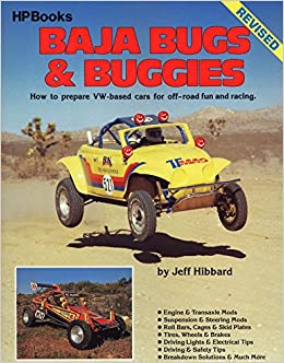 Baja Bugs And Buggies How To Prepare Vw Based Cars For Off Road Fun