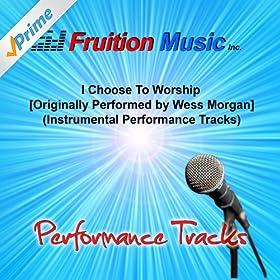 Amazon Com I Choose To Worship High Key Originally