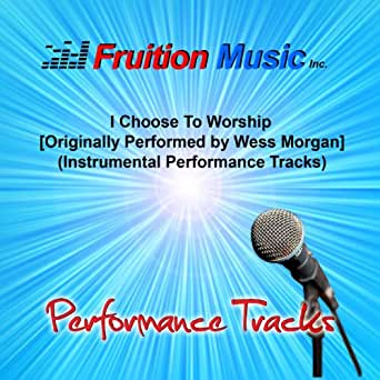 Amazon Com I Choose To Worship Originally Performed By