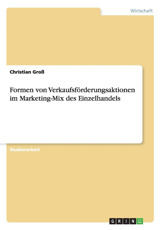 Formen von Verkaufsförderungsaktionen im Marketing-Mix des Einzelhandels (German Edition) ebook