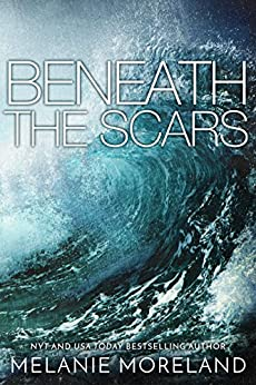 Beneath the Scars by [Moreland, Melanie]