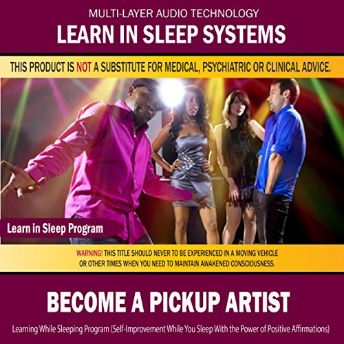 - Become a Pickup Artist: Combination of Subliminal & Learning While Sleeping Program (Positive Affirmations, Isochronic Tones & Binaural Beats)