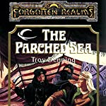The Parched Sea: Forgotten Realms: The Harpers, Book 1 | Troy Denning