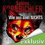 Wie aus dem Nichts (Dana Rosin 1) | Sabine Kornbichler