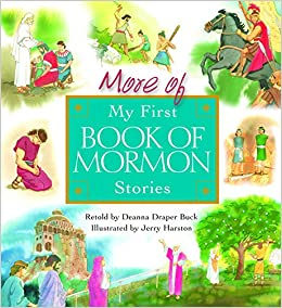 More Of My First Book Mormon Stories Deanna Draper Buck Jerry Harston 9781590384022 Amazon Books