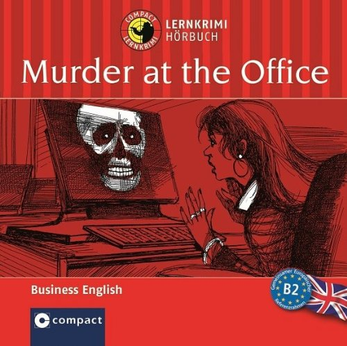 Murder At The Office  Compact Lernkrimis   Business Englisch B2