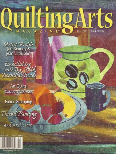 Quilting Arts Magazine Fall 2002 Issue Seven