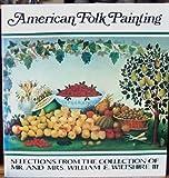 American Folk Painting, Richard B. Woodward, 091704603X