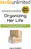 Organizing Her Life: How My Journey Can Help You Declutter Your Spaces and Your Life (English Edition)