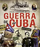 Atlas ilustrado de la guerra de Cuba / Illustrated Atlas of Cuba War by Juan Escrigas Rodr?-guez (2012-06-30)
