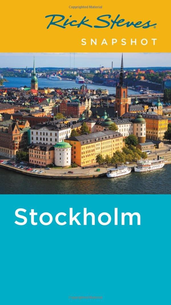 Rick Steves Snapshot Stockholm Paperback – July 24, 2018 1631218239 Europe - Scandinavia (Finland Norway Sweden)
