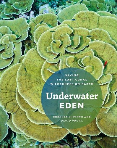 Underwater Eden: Saving the Last Coral Wilderness on Earth
