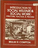 Introduction to Social Welfare and Social Work, Beulah Roberts Compton, 0256020930