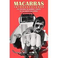 Macarras interseculares: Una historia de Madrid a través de sus mitos callejeros (GENERAL)