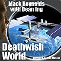 Deathwish World Audiobook by Mack Reynolds, Dean Ing Narrated by Jem Matzan