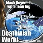 Deathwish World | Mack Reynolds,Dean Ing