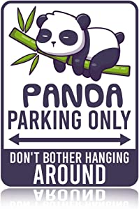 Panda Bedroom Decor - Decorative Aluminum Panda Parking Only, don't bother hanging around Parking Street Sign. Cute & Funny tin wall Art for little boys or girls room. Put the poster away!