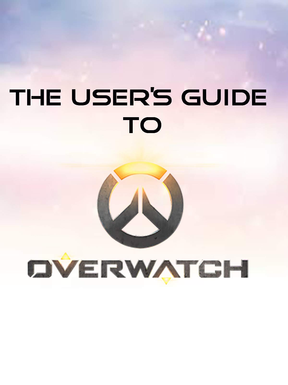 Watch The Users Guide to Overwatch | Prime Video