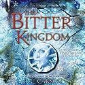 The Bitter Kingdom: Fire and Thorns, Book 3 Hörbuch von Rae Carson Gesprochen von: Jennifer Ikeda, Luis Moreno