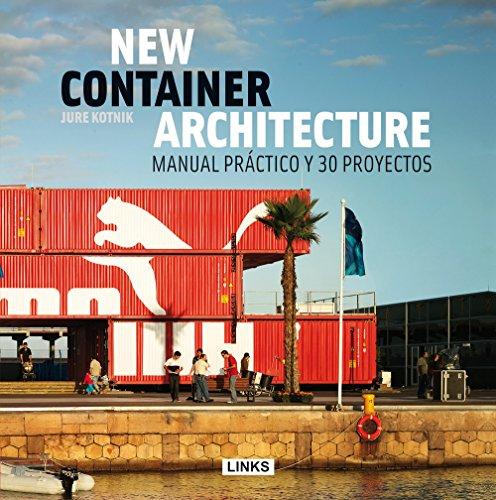Descargar Libro New Container Architecture. Manual Práctico Y 30 Proyectos Jure Kotnik