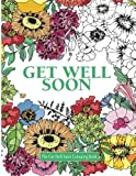 img - for The Get Well Soon Colouring Book (Really Relaxing Colouring Books) book / textbook / text book