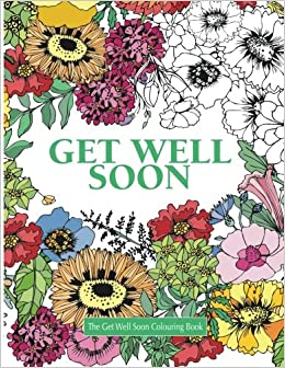 amazoncom the get well soon colouring book really relaxing colouring books 9781785950896 elizabeth james books - Colouring Books