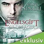 Engelsgift (Gilde der Jäger 10)   Nalini Singh