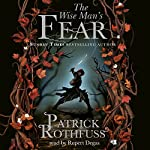 The Wise Man's Fear: The Kingkiller Chronicle, Book 2 | Patrick Rothfuss