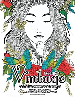 Amazon Com Fashion Vintage Coloring Book For Adult Vintage Floral Dresses And Relaxing Flower Patterns 9781545416099 Vintage Floral Dresses And Relaxing Flower Patterns Books