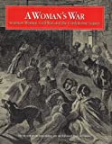 A Woman's War : Southern Women, Civil War and the Confederate Legacy, Campbell, Edward D. C., 0813917395