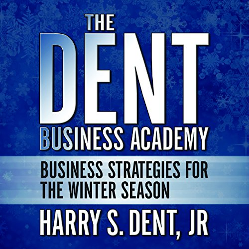 The Dent Business Academy: Business Strategies for the Winter Season by Gildan Seminars
