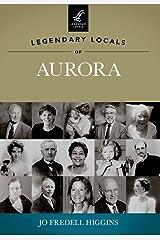 Legendary Locals of Aurora Paperback