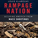 Rampage Nation: Securing America from Mass Shootings Audiobook by Louis Klarevas Narrated by Christopher Price