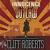 Innocence and the Outlaw | Cliff Roberts