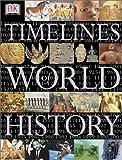 Timelines of World History, Dorling Kindersley Publishing Staff, 0789489260