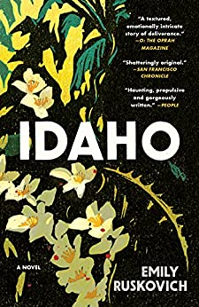 Idaho: A Novel by [Ruskovich, Emily]