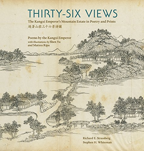 Thirty-Six Views: The Kangxi Emperor's Mountain Estate in Poetry and Prints (Ex Horto: Dumbarton Oaks Texts in Garden and Landscape Studies) by Dumbarton Oaks Research Library and Collection