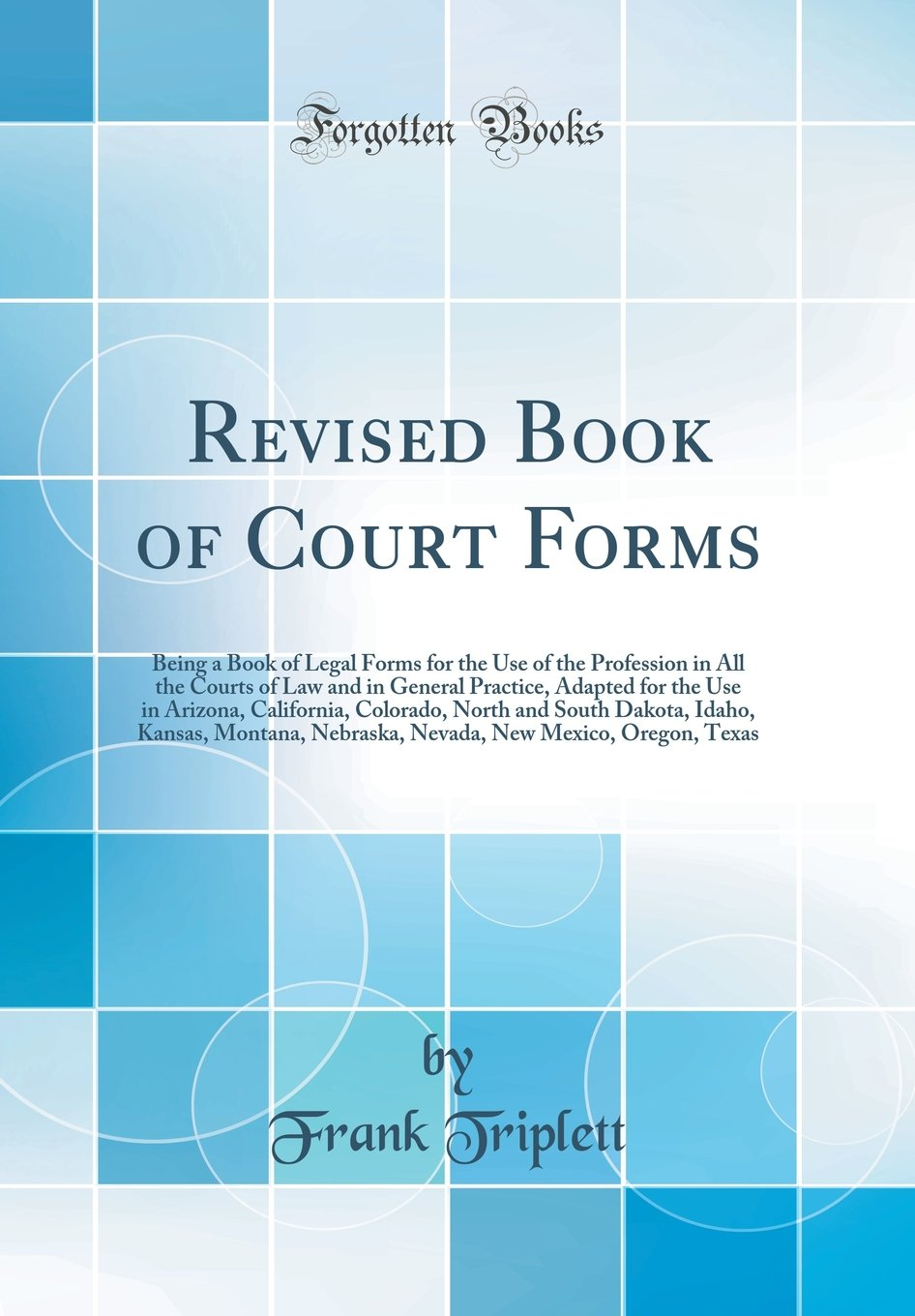Buy Revised Book Of Court Forms Being A Book Of Legal Forms For The - Kansas legal forms