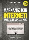 img - for Markaniz Icin Interneti Nasil Kullanmalisiniz? book / textbook / text book
